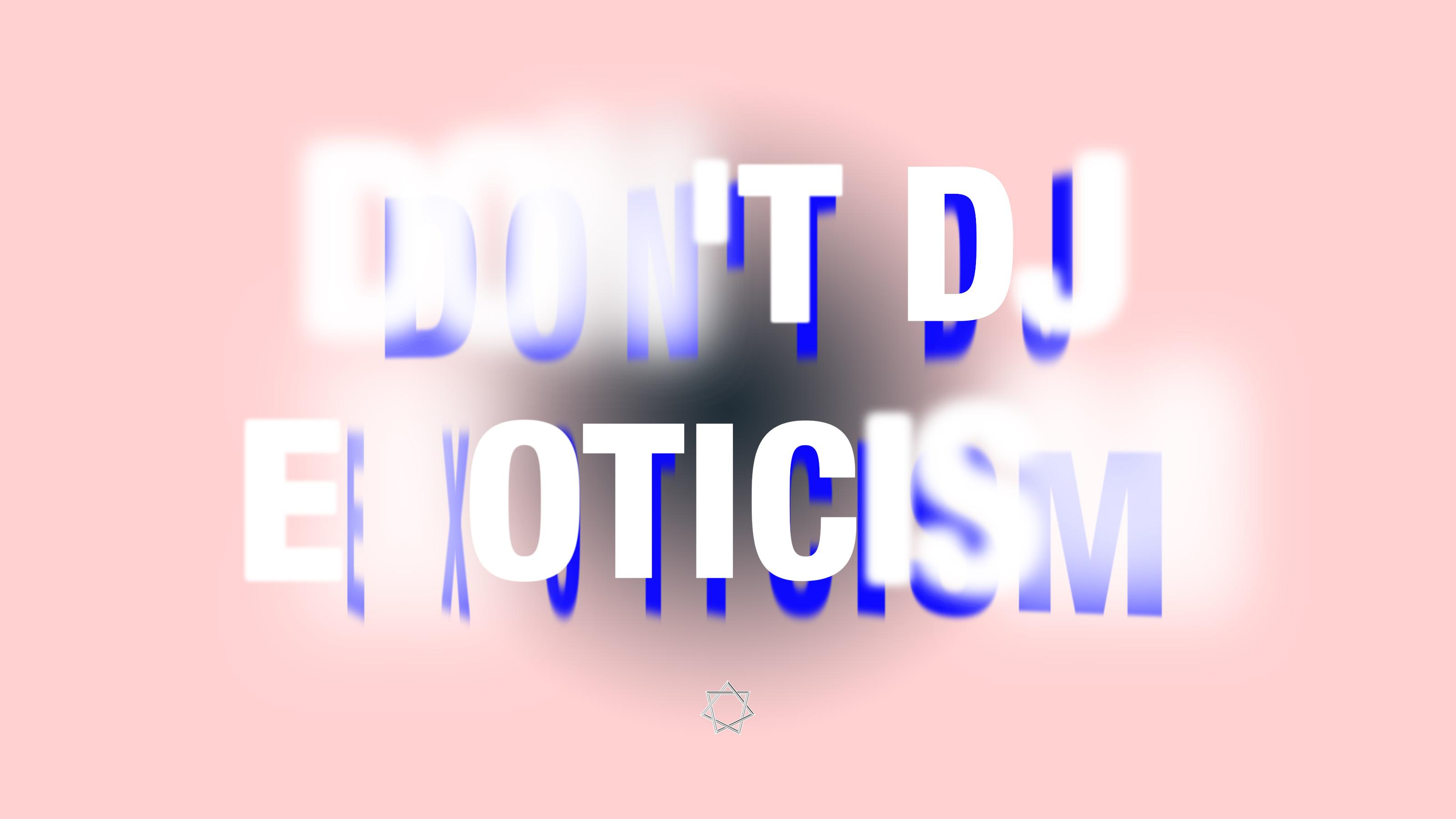 Don't DJ: 異なるものへの憧憬