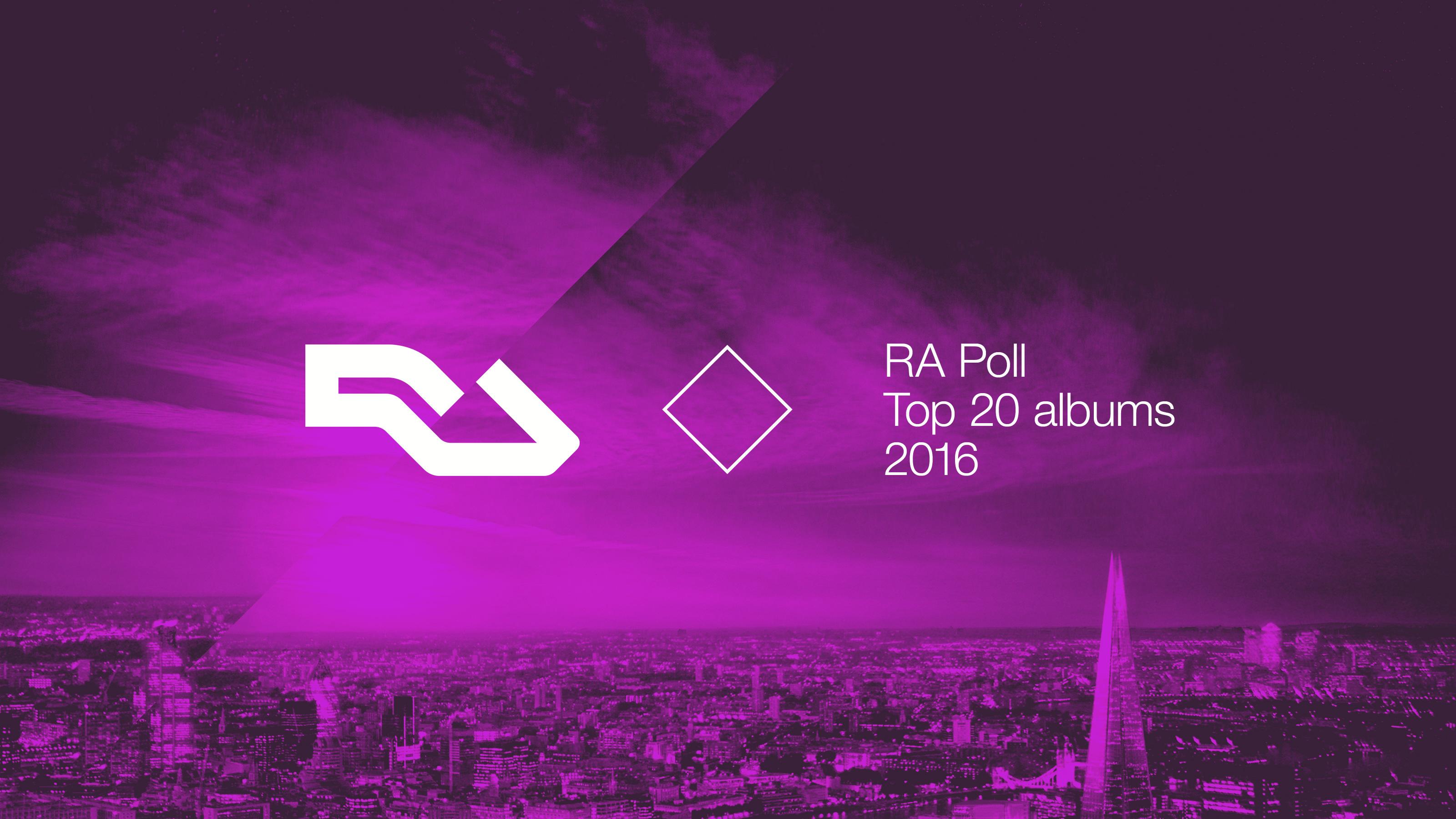 RA Poll: Top 20 albums of 2016