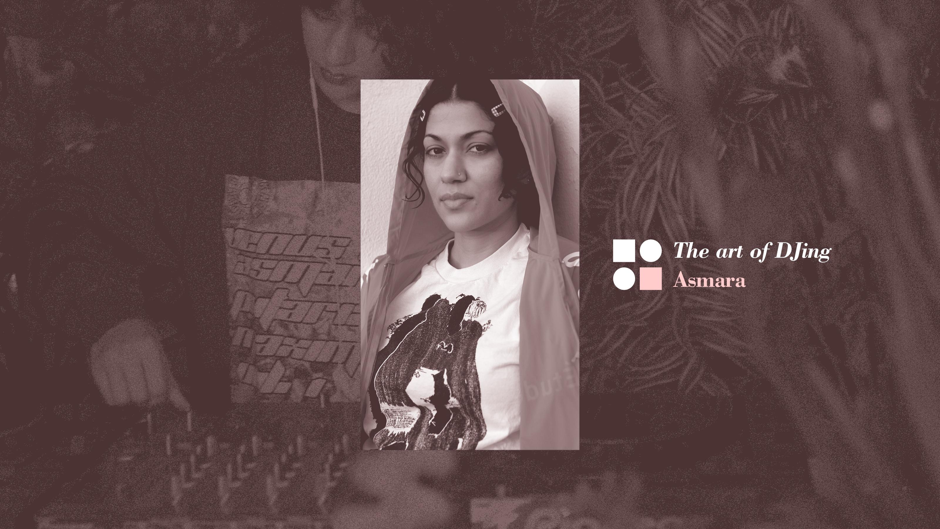 The art of DJing: Asmara