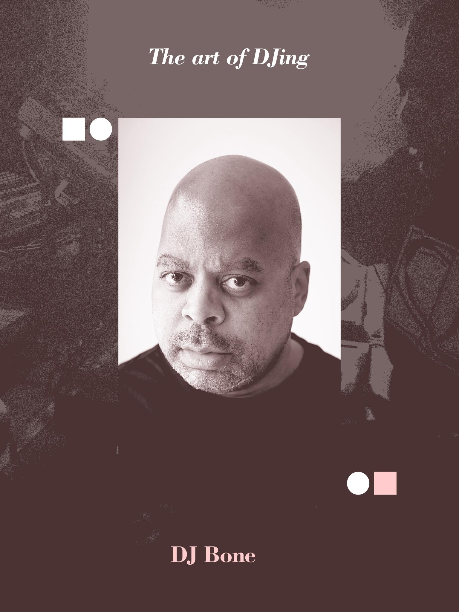 The art of DJing: DJ Bone