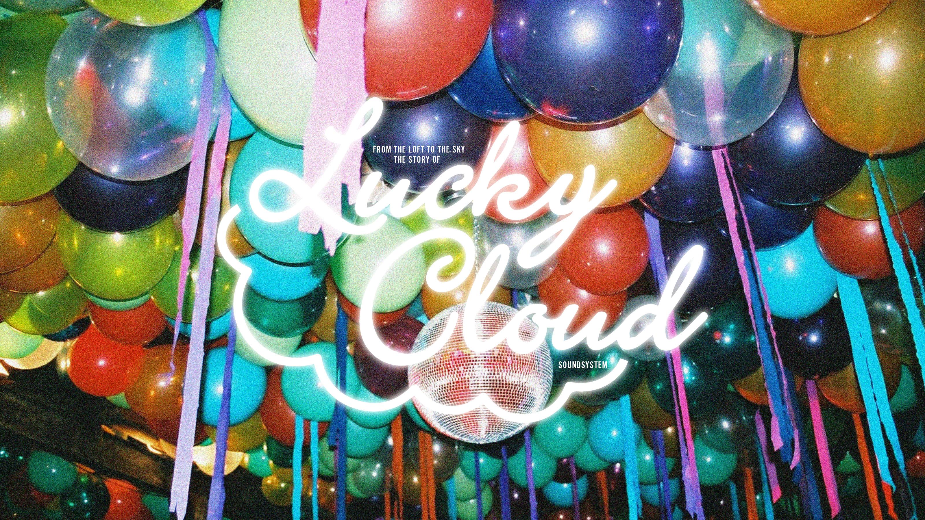 The Loftから天空へ: Lucky Cloud Soundsystemのストーリー