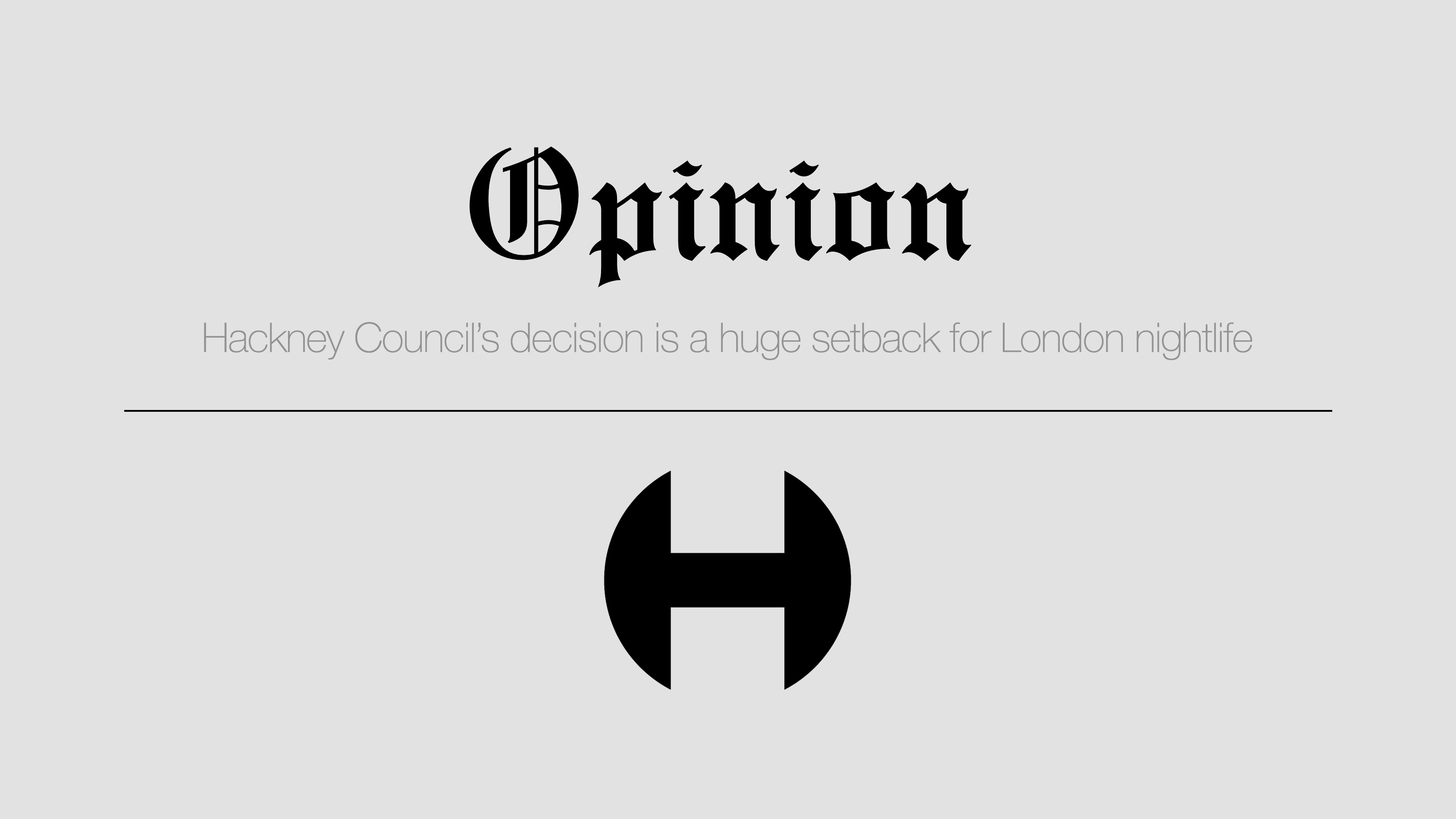 Opinion: Hackney Council's decision is a huge setback for London nightlife