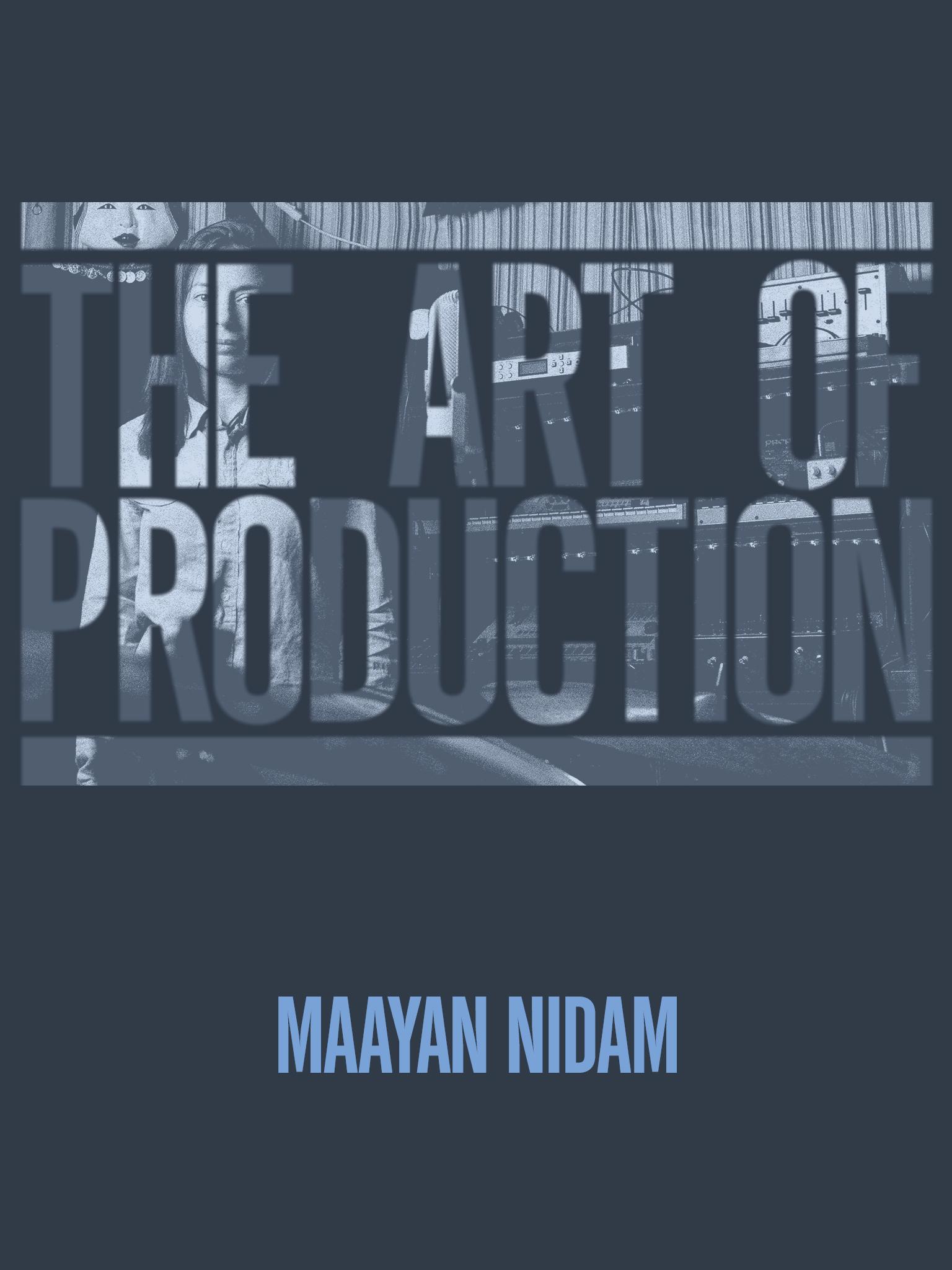 The Art Of Production: Maayan Nidam